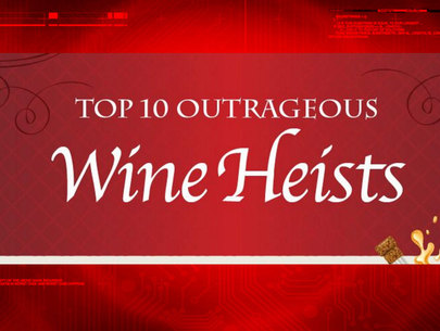 Top 10 Outrageous Wine Heists