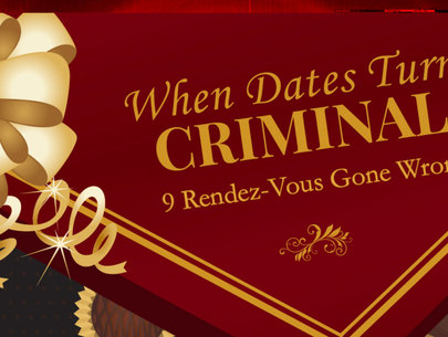 When Dates Turn 'Criminal': 9 Rendezvous Gone Wrong