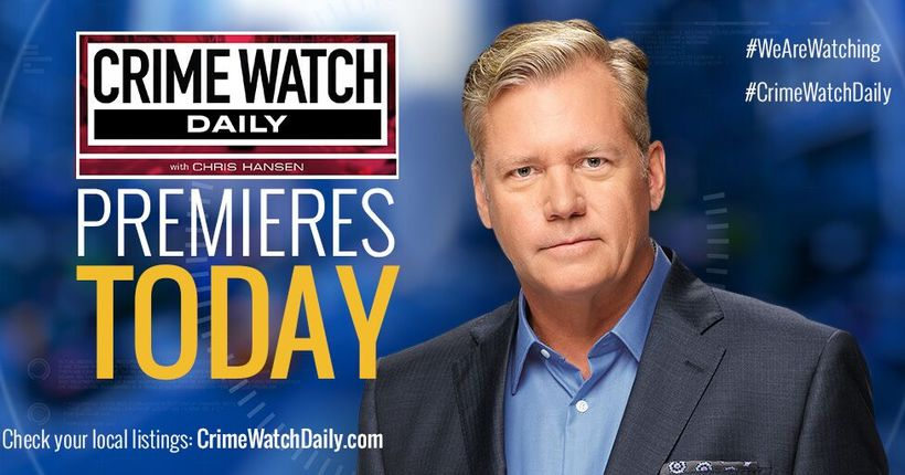 Crime Watch Daily With Chris Hansen Season 3 Premieres Today!