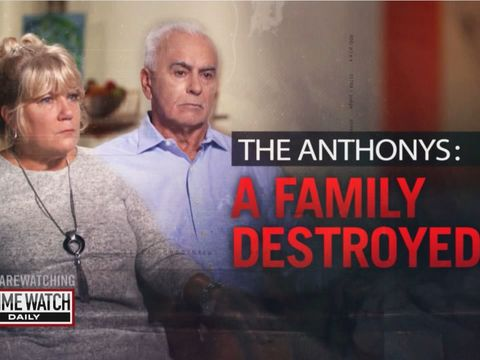 Crime Watch Daily Exclusive - The Anthonys: A Family Destroyed