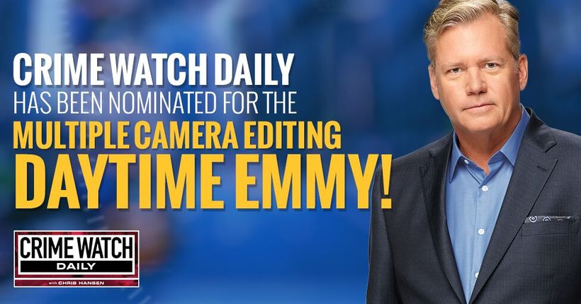 Crime Watch Daily with Chris Hansen receives Daytime Emmy® nomination